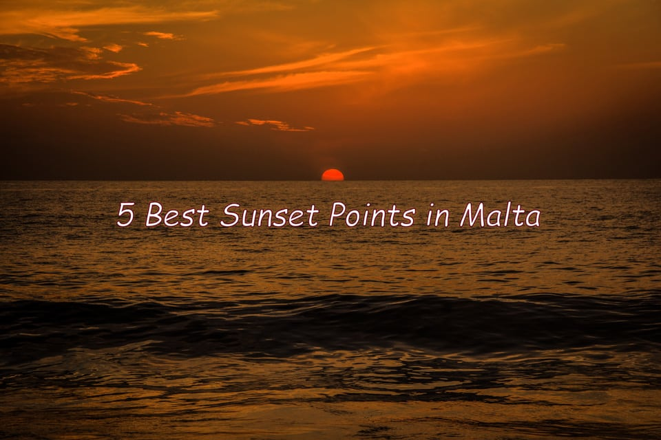5 Best Sunset points in Malta