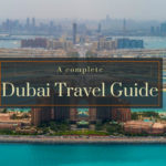 A Complete Dubai Travel Guide