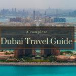 A Complete Dubai Travel Guide