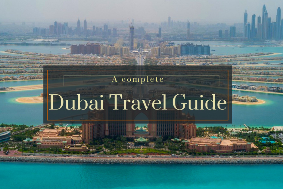 A Complete Dubai Travel Guide - NomadicMun - Travelogue