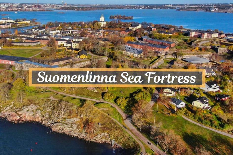 Suomenlinna Sea Fortress – A must visit in Helsinki