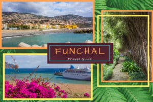 Funchal Travel Guide – 15 Best Attractions in Funchal