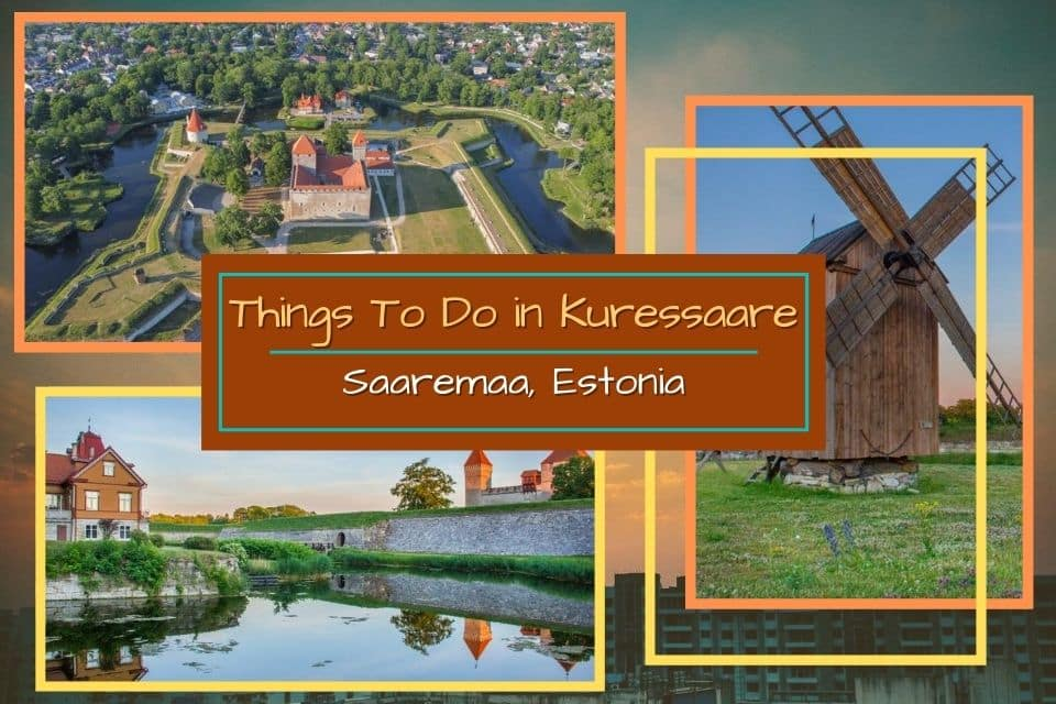 10 Exciting Things to do in Kuressaare, Saaremaa, Estonia